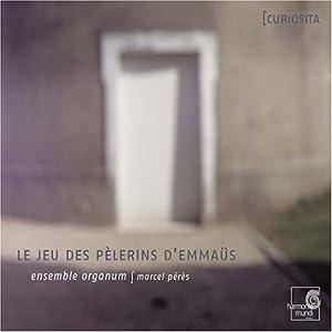 Le jeu des pèlerins d'Emmaüs (A liturgical drama, 12th century) /Ensemble Organum · Pérès