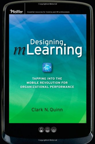 Designing mLearning: Tapping into the Mobile Revolution...