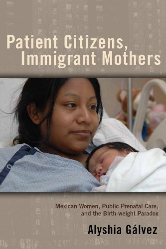 Patient Citizens, Immigrant Mothers: Mexican Women,...