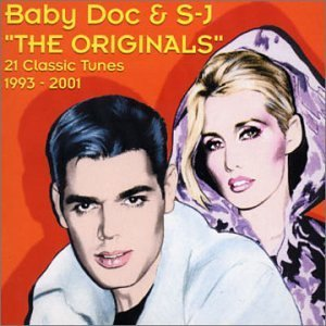 Baby Doc & S-J The Originals 21 Classic Tunes 1993-2001 by Baby Doc and S-J