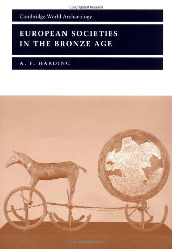 European Societies in the Bronze Age (Cambridge World Archaeology)