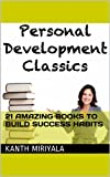 img - for Personal Development Classics: 21 Amazing Books To Build Success Habits & Transform Your Life (Personal MBA Series) book / textbook / text book