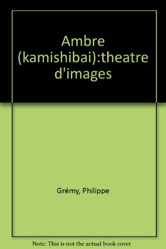 Ambre : théâtre d'images