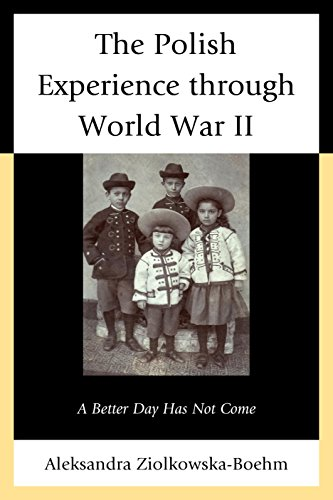 The Polish Experience through World War II: A Better Day Has Not Come (Polish World War Ii compare prices)