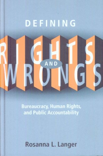 Defining Rights and Wrongs: Bureaucracy, Human Rights, and Public Accountability (Law and Society)