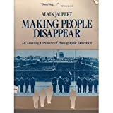 img - for Making People Disappear: An Amazing Chronicle of Photographic Deception (Pergamon-Brassey's Intelligence & National Security Library) book / textbook / text book