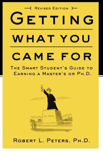 Getting What You Came For: The Smart Student's Guide to...