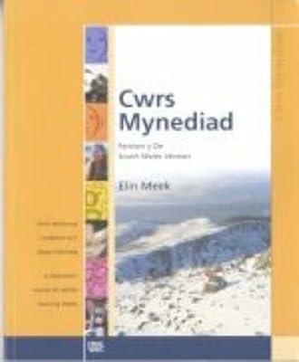 Cwrs Mynediad: Llyfr Cwrs (De): Cwrs Dechreuol I Oedolion Sy'n Dysgu Cymraeg / a Beginners' Course for Adults Learning Welsh: South Wales Version