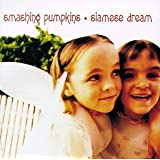 Siamese Dream ~ Smashing Pumpkins