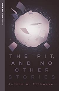 The Pit, and No Other Stories (Black Hill Press: Novellas) download ebook