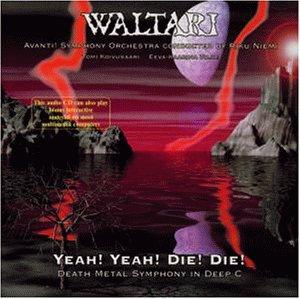 Waltari - Yeah!Yeah!die!die!Death Metal - Zortam Music