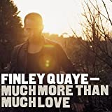 Songtexte von Finley Quaye - Much More Than Much Love