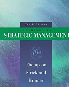 thompson and strickland strategic managemen Thompson/strickland is the strategic management market leader by a wide margin the eleventh, or alternate, edition of the book contains exactly the same text as the.