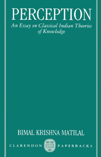 Perception: An Essay on Classical Indian Theories of Knowledge (Clarendon Paperbacks)