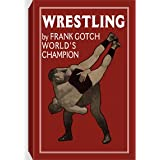 Wrestling By Frank Gotch, World's Champion