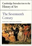 The Seventeenth Century (Cambridge Introduction to the History of Art) (0521221625) by Madeleine Mainstone