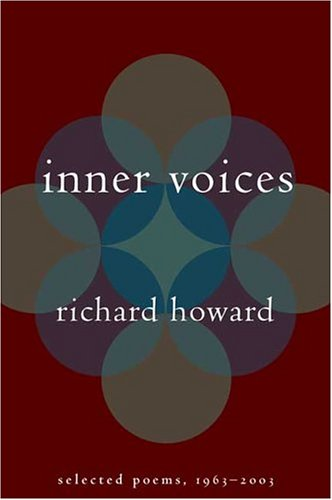Inner Voices : Selected Poems, 1963-2003, RICHARD HOWARD