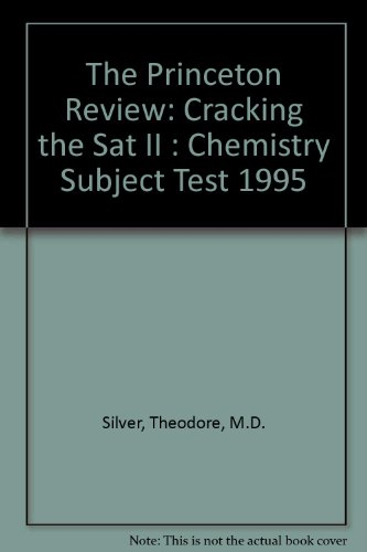 Princeton Review Cracking the SAT II: Chemistry 1995 Edition
