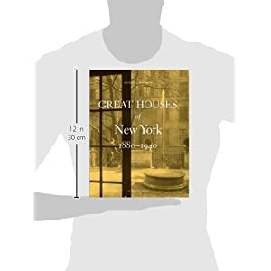 Great Houses of New York, 1880-1940: v. 2
