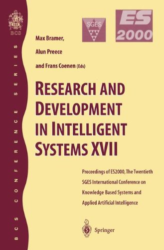 Research and Development in Intelligent Systems XVII: Proceedings of ES2000, the Twentieth SGES International Conference on Knowledge Based Systems and Applied Artificial Intelligence, Cambridge, December 2000