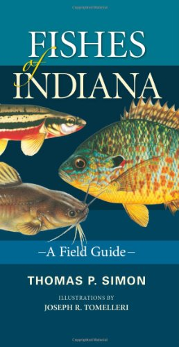 Fishes of Indiana: A Field Guide (Indiana Natural Science)