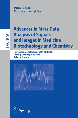 Advances In Mass Data Analysis Of Signals And Images In Medicine, Biotechnology And Chemistry: International Conference, Mda 2006/2007, ... / Lecture Notes In Artificial Intelligence)