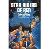 Star Riders of Ren: Volume II in the Singreale Chronicles (In the Singreale Chronicles, Vol 2) (0062505769) by Miller, Calvin