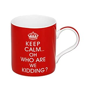 Keep Calm ... Oh Who Are We Kidding? Mug in Box