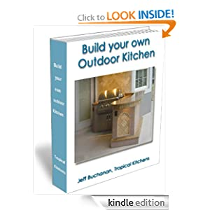 BUILD YOUR OWN OUTDOOR KITCHEN (Outdoor Entertainment): Jeff ...