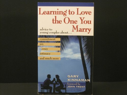 Learning to Love the One You Marry, Gary Kinnaman