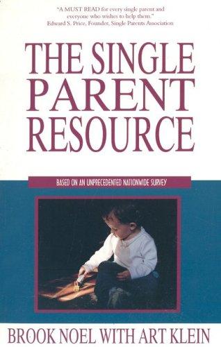 The Single Parent Resource, Brook Noel, Arthur C. Klein