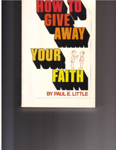 How to Give Away Your Faith, PAUL E. LITTLE