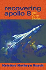 Recovering Apollo 8: And Other Stories