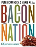 img - for Bacon Nation : 125 Irresistible Recipes (Paperback)--by Peter Kaminsky [2013 Edition] book / textbook / text book