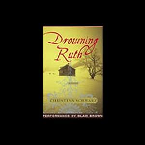Drowning Ruth | [Christina Schwarz]