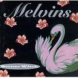Stoner Witch ~ Melvins