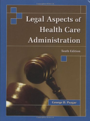 LEGAL ASPECTS OF HEALTH CARE ADMIN 10E