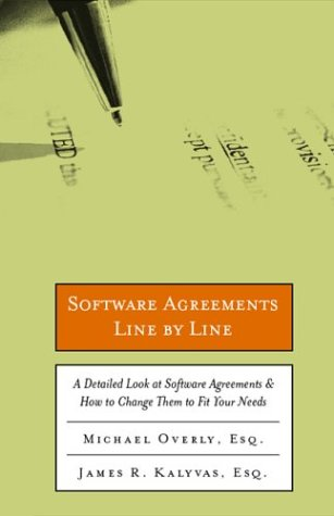 Software Agreements Line by Line: How to Understand & Change Software Licenses & Contracts to Fit Your Needs