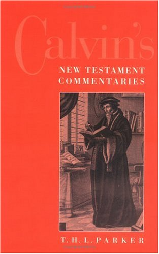 Calvin's New Testament Commentaries (Calvin's Old Testament Commentary), T. H. L. PARKER