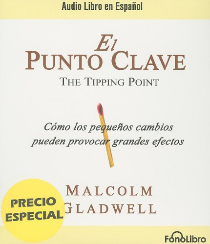 El Punto Clave = The Tipping Point (Spanish Edition)