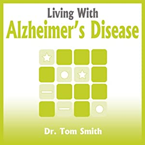 Living with Alzheimer's Disease | [Tom Smith]