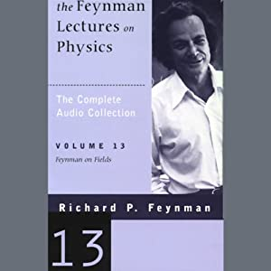 The Feynman Lectures on Physics: Volume 13, Feynman on Fields Vortrag