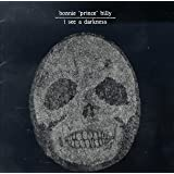 I See a Darkness ~ Bonnie Prince Billy