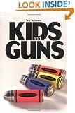 Kids and Guns (Single Title Series)