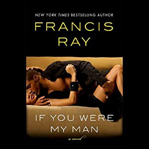 If You Were My Man | [Francis Ray]