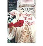 Murder Most Royal (Tudor Saga) (0099493225) by Plaidy, Jean