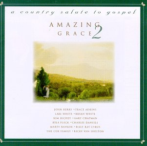 Amazing Grace 2: A Country Salute To Gospel