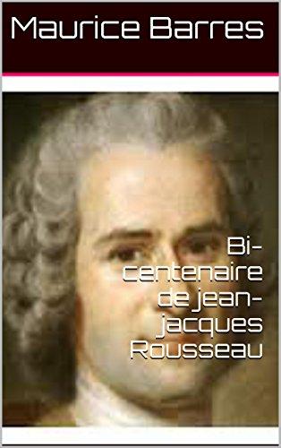 Maurice Barres - Bi-centenaire de jean-jacques Rousseau (French Edition)