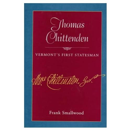 Thomas Chittenden: Vermont's First Statesman Frank Smallwood