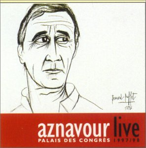 Charles Aznavour - Live: Palais Des Congres 97/98 - Zortam Music